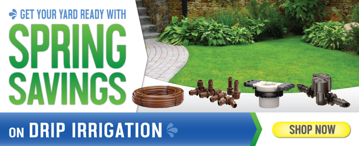Spring Savings on Drip Irrigation